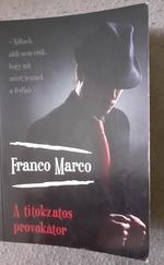Franco Marco - A titokzatos provokátor