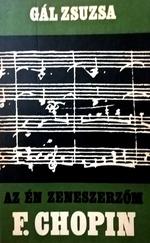 Az én zeneszrzőm F. Chopin