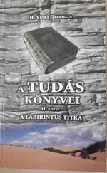 A tudás könyvei II. kötet A labirintus titka