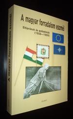 A magyar forradalom eszméi Eltiprásuk és győzelmük 1956-1999