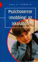 Pszichoterror (Mobbing) az iskolában