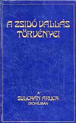 A zsidó vallás törvényei - A Sulchan Aruch dióhéjban