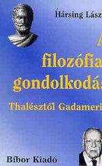 A filozófiai gondolkodás Thalésztől Gadamerig