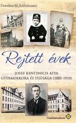 Rejtett évek (J. Kentenich atya gyermekkora és ifjúsága, 1885-1910)