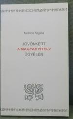 Jövőnkért a magyar nyelv ügyében