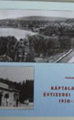 Káptalanfüred évtizedei képekben 1930-2000