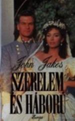 John Jakes: Szerelem �s h�bor� (�szak �s D�l tril�gia 2.)