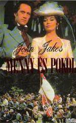 John Jakes: Menny �s pokol (�szak �s D�l tril�gia 3.)