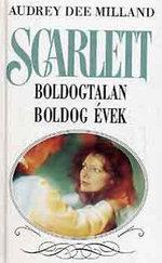 Scarlett: Boldogtalan boldog évek