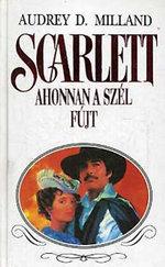 Scarlett-Ahonnan a szél fújt