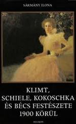 Klimt, Schiele, Kokoschka és Bécs festészete 1900 körül