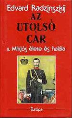 Az utolsó cár -II. Miklós élete és halála