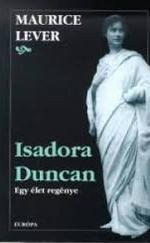 Isadora Duncan. Egy élet regénye