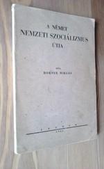 A német nemzeti szociálizmus útja.