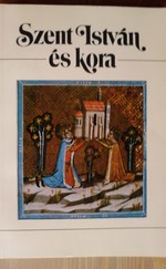 Szent István és kora