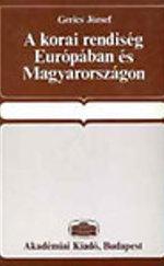 A korai rendiség Európában és Magyarországon DEDIKÁLT