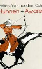 Reitervölker aus dem Osten - Hunnen und Awaren