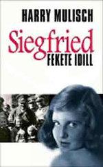 Siegfried: Fekete idill