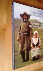 Nomád világ Belső-Ázsiában - Nomadic life in Central Asia
