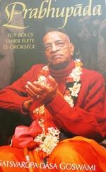 Prabhupada egy bölcs ember élete és öröksége