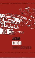 Jaguar, Kondor, Himmelsschlange