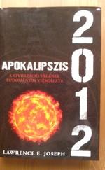 Apokalipszis 2012 - A civilizáció végének tudományos vizsgálata