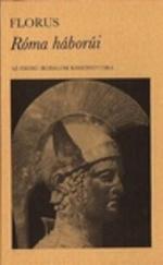 Róma háborúi (Az ókori irodalom kiskönyvtára)