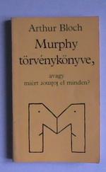 Murphy törvénykönyve, avagy miért romlik el minden?