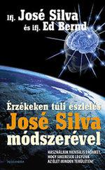 Érzékeken túli észlelés José Silva módszerével - Használjuk mentális erőnket, hogy sikeresek legyünk az élet minden területén