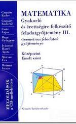 Matematika Gyakorló és érettségire felkészítő feladatgyűjtemény III.