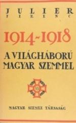 1914-1918. A világháború magyar szemmel.