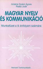 Magyar nyelv és kommunikáció Munkafüzet 9. évfolyam számára