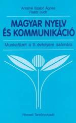 Magyar nyelv és kommunikáció Munkafüzet 11. évfolyam számára