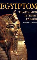 Egyiptom - Templomok, istenek, fáraók