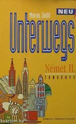 Unterwegs Neu A Német II. Tankönyv