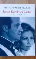 János Károly és Zsófia királyné - A spanyol uralkodó pár