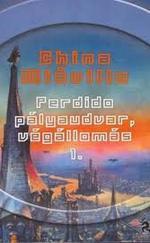Perdido pályaudvar, végállomás I-II.