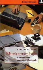 Munkamániások - Szalonképes szenvedélybetegek