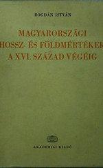 Magyarországi hossz- és földmértékek a XVI. század végéig