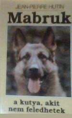 Mabruk, a kutya akit nem feledhetek