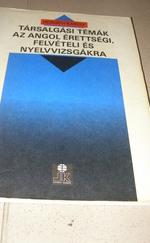 Angol érettségi,felvételi és nyelvvizsgára felkészítő könyv/ 2033