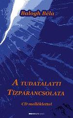 A tudatalatti tízparancsolata (CD nélkül)