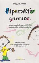 Hiperaktív gyermekek: Hogyan segítsük gyermekünket csecsemőkortól kamaszkorig