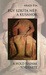 Egy szkíta nép: A kusánok - A hold fiainak története