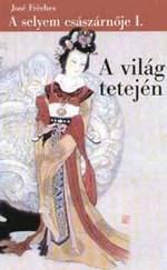 A selyem császárnője 1. - A világ tetején