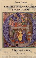 Szerzetesek, polgárok, trubadúrok (A középkor zenéje)