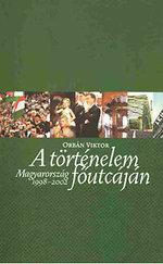 A történelem főutcáján (Magyarország 1998-2002)