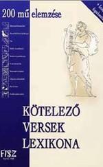 Kötelező versek lexikona - 200 mű elemzése