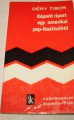 Képzelt riport egy amerikai pop-fesztiválról