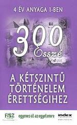 300 esszé a kétszintű történelem érettségihez